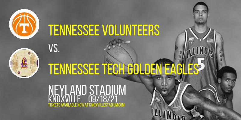 Tennessee Volunteers vs. Tennessee Tech Golden Eagles at Neyland Stadium