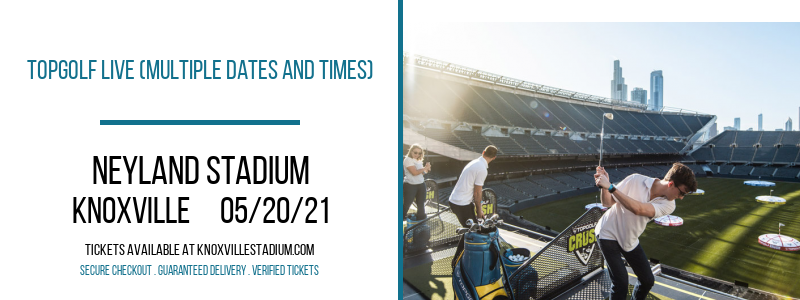 Topgolf Live (Multiple Dates and Times) at Neyland Stadium